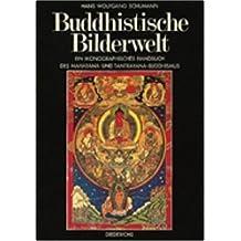 Buddhistische Bilderwelt: Ein ikonographisches Handbuch des Mahayana- und Tantrayana-Buddhismus