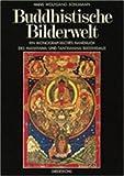 Buddhistische Bilderwelt: Ein ikonographisches Handbuch des Mahayana- und Tantrayana-Buddhismus - Hans Wolfgang Schumann