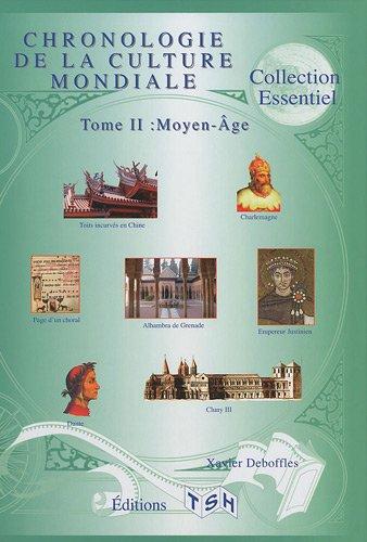 Chronologie de la culture mondiale : Tome 2, Moyen-Age par Xavier Deboffles