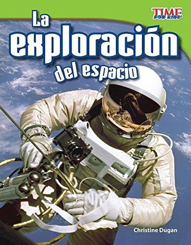 La Exploracion del Espacio (Space Exploration) (Spanish Version) (Fluent Plus) (Time for Kids)