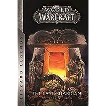 Warcraft: The Last Guardian (Blizzard Legends) by Jeff Grubb (2016-12-01)