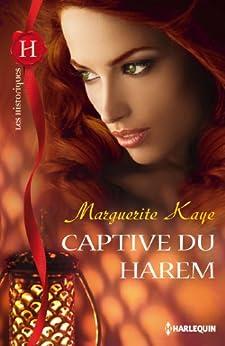 Captive du harem (Les Historiques) par [Kaye, Marguerite]