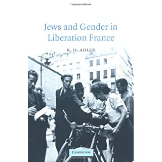 Jews and Gender in Liberation France (Studies in the Social and Cultural History of Modern Warfare Book 14) (English Edition)