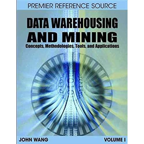 [Data Warehousing and Mining: Concepts, Methodologies, Tools and Applications] (By: John Wang) [published: July, 2008]