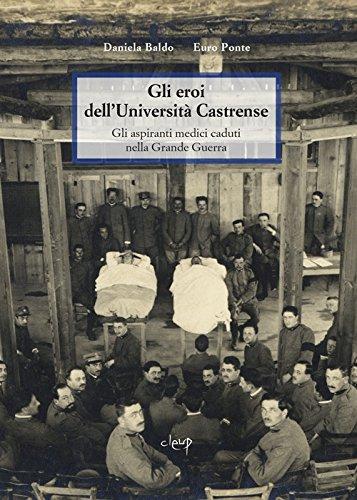 Gli eroi dell'Università Castrense. Gli aspiranti medici caduti nella grande guerra