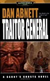 Traitor General (Gaunt's Ghosts Novels)