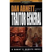 Traitor General (Gaunt's Ghosts Novels)