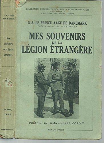 MES SOUVENIRS DE LA LEGION ETRANGERE