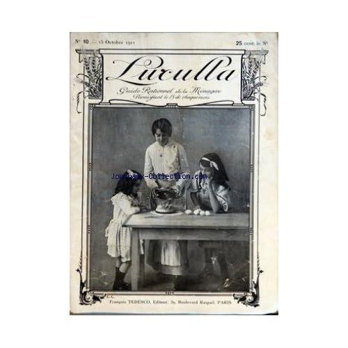 LUCULLA [No 10] du 15/10/1911 - GUIDE RATIONEL DE LA MENAGERE FRANCOIS TEDESCO - LES LEGUMES - LA CUISINE DE FAMILLE - POUR LES VEGETARIENS
