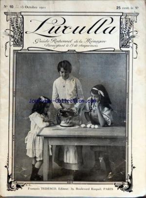 LUCULLA [No 10] du 15/10/1911 - GUIDE RATIONEL DE LA MENAGERE FRANCOIS TEDESCO - LES LEGUMES - LA CUISINE DE FAMILLE - POUR LES VEGETARIENS par Collectif