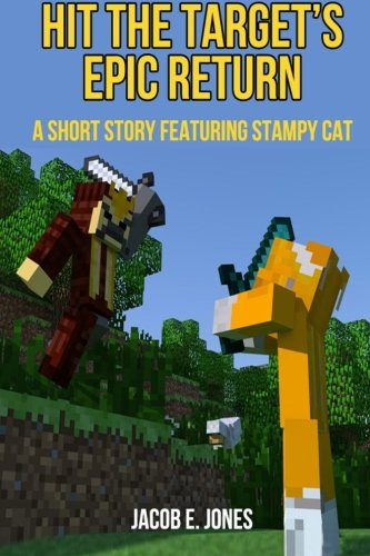 Hit The Target's Epic Return: A Short Story Featuring Stampy Cat (Stampy Cat-youtube)