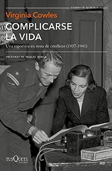 Como Descargar De Mejortorrent Complicarse la vida: Una reportera en zona de conflicto (1937-1941) Epub Patria