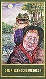 Der Riesenochsenfrosch: Humoristische Erzählungen: und andere humoristische Erzählungen