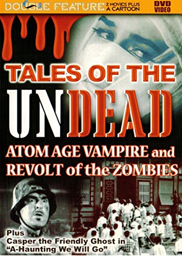 (Tales of the Undead: Atom Age Vampire / Revolt of the Zombies)