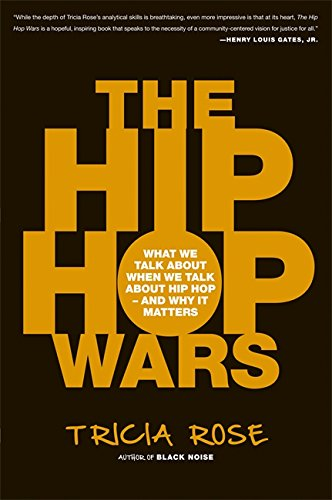 The Hip Hop Wars: What We Talk About When We Talk About Hip Hop-and Why It Matters