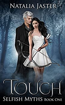 Touch (Selfish Myths Book 1) (English Edition) de [Jaster, Natalia]