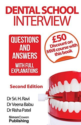 Dental School Interview: Questions and answers - with FULL explanations by Dr Sri H Ravi (2015-10-10)