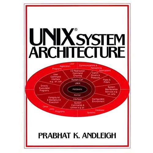 [(Unix System Architecture)] [By (author) Prabhat K. Andleigh] published on (December, 1989)