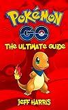 Pokemon Go: The Ultimate Full Guide (Pokemon go, Pokemon go guide, pokemon go game)