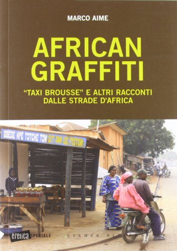 African graffiti. Taxi brousse e altri racconti dalle strade d'Africa