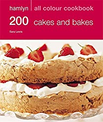 200 Cakes & Bakes: Hamlyn All Colour Cookbook: Over 200 Delicious Recipes and Ideas