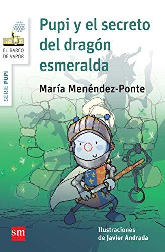 Pupi y el secreto del dragón esmeralda (Barco de Vapor Blanca)