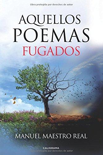 Aquellos poemas fugados por Manuel Maestro