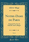 Notre-Dame de Paris, Vol. 1 - Adapted for Use in Schools and Colleges (Classic Reprint) - Forgotten Books - 08/12/2017