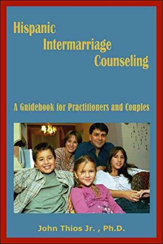 [(Hispanic Intermarriage Counseling : A Guidebook for Practitioners and Couples)] [By (author) John Thios] published on (January, 2008)
