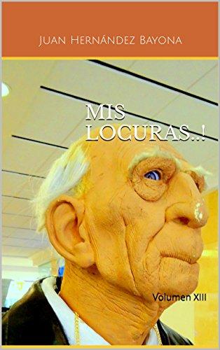 Ebooks gratis descargar pdf para móvil MIS LOCURAS..!: Volumen XIII (Mis locuras...! nº 13) in Spanish