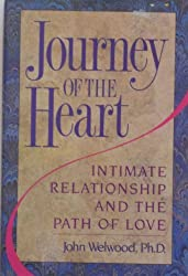 Journey of the Heart: Intimate Relationship and the Path of Love by John Welwood (1990-09-26)