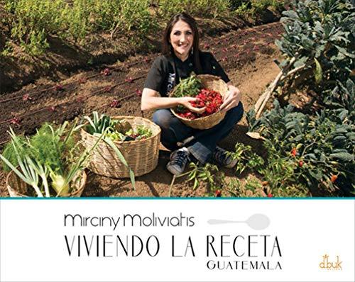 Viviendo la Receta Guatemala por Mirciny Moliviatis