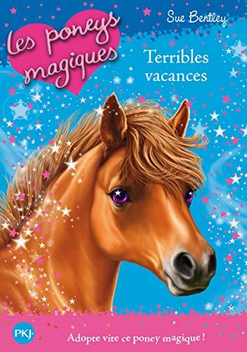 Les poneys magiques - tome 10 : Terribles vacances (10)