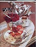 La Grande Vie d'Alexandre Dumas - Recettes d'Alain Ducasse