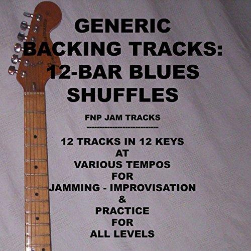 Generic 12 (Generic Backing Tracks: 12-Bar Blues Shuffles)