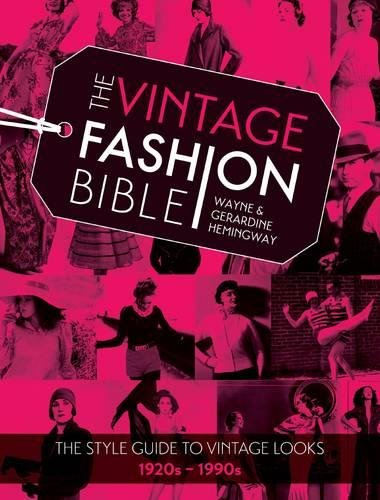 The Vintage Fashion Bible: The Complete Guide to Buying and Styling Vintage Fashion from the 1920s to (1990 Kostüme)