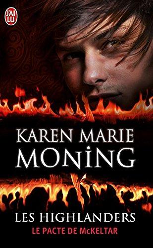 Les Highlanders (Tome 5) - Le pacte de McKeltar par Karen Marie Moning