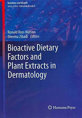 [(Bioactive Dietary Factors and Plant Extracts in Dermatology)] [Edited by Ronald Ross Watson ] published on (November, 2012)