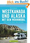 Westkanada und Alaska mit dem Wohnmob...