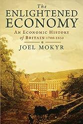 The Enlightened Economy: An Economic History of Britain, 1700-1850 (New Economic History of Britain) (The New Economic History of Britain Series)
