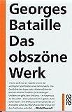 Das obszöne Werk: Die Geschichte des Auges / Madame Edwarda / Meine Mutter / Der Kleine / Der Tote