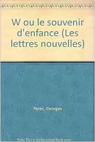 Amazon.fr - W ou le Souvenir D'enfance - G Perec - Livres