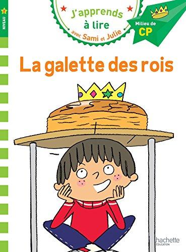 Sami et Julie CP Niveau 2 La galette des rois par Emmanuelle Massonaud