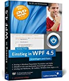 Einstieg in WPF 4.5: Grundlagen und Praxis. Wie Sie die Windows Presentation Foundation richtig einsetzen (Galileo Computing)