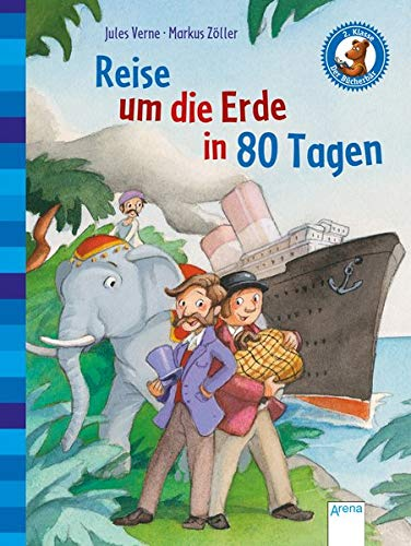 Reise um die Erde in 80 Tagen: Der Bücherbär: Klassiker für Erstleser
