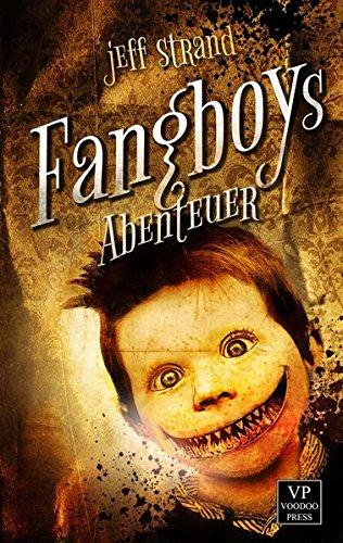 Buchseite und Rezensionen zu 'Fangboys Abenteuer' von Jeff Strand
