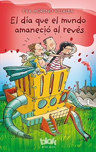 El Dia Que el Mundo Amanecio al Reves por Eva Moreno