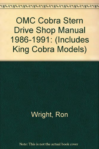 OMC Cobra Stern Drive Shop Manual 1986-1991: (Includes King Cobra Models) -
