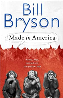 Made In America: An Informal History of American English (Bryson) von [Bryson, Bill]