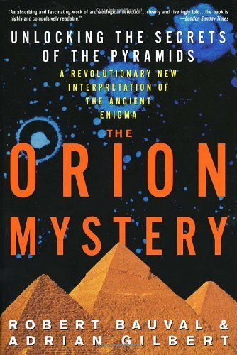 The Orion Mystery: Unlocking the Secrets of the Pyramids by Bauval, Robert, Gilbert, Adrian (1995) Paperback